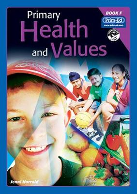 Primary Health and Values: Bk. F: Ages 10-11 Years