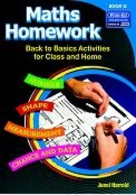 Maths Homework: Back to Basics Activities for Class and Home: Bk. G