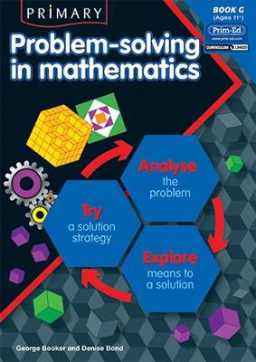 Primary Problem-solving in Mathematics: Analyse, Try, Explore: Bk.G