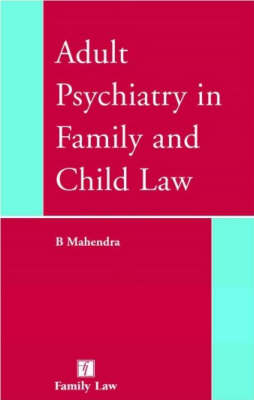 Adult Psychiatry in Family and Child Law: A Guide for Legal Practitioners