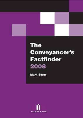 The Conveyancer's Factfinder: 2008