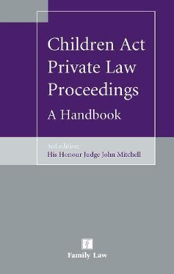 Children Act Private Law Proceedings: A Handbook