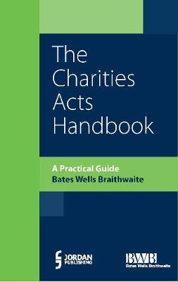 Charities Acts Handbook, The: A Practical Guide to the Charities Act