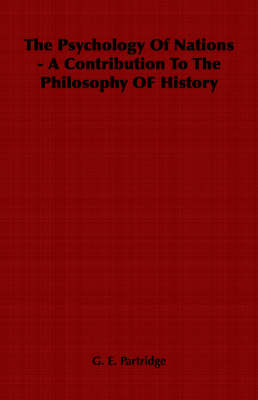 The Psychology Of Nations - A Contribution To The Philosophy OF History