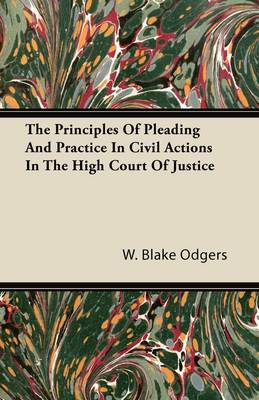 The Principles Of Pleading And Practice In Civil Actions In The High Court Of Justice