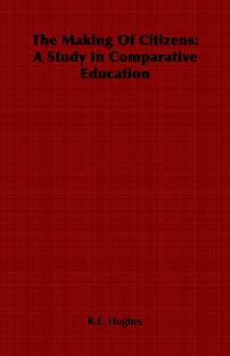 The Making Of Citizens: A Study In Comparative Education