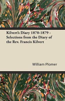 Kilvert's Diary 1870-1879 - Selections from the Diary of the Rev. Francis Kilvert