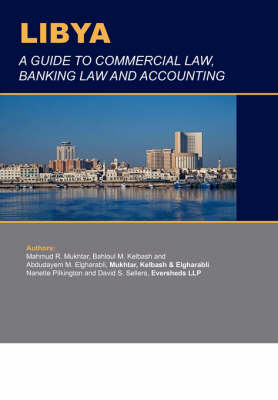 Libya: Guide to Commercial Law, Banking Law and Accounting