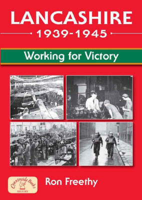 Lancashire 1939 - 1945: Working for Victory