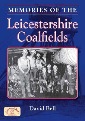 Memories of the Leicestershire Coalfields