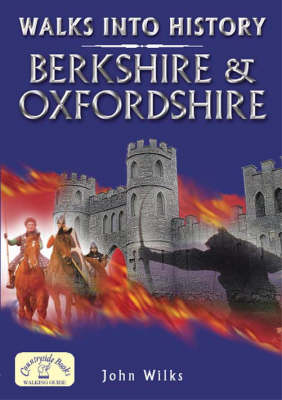 Walks into History: Berkshire and Oxfordshire