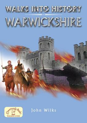Walks into History: Warwickshire