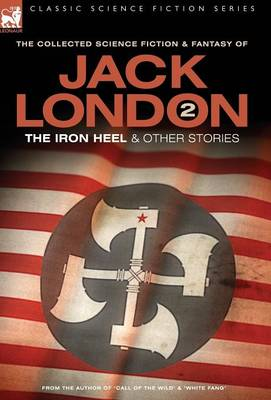 Jack London 2 - The Iron Heel and Other Stories