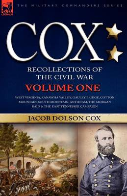 Cox: Personal Recollections of the Civil War-West Virginia, Kanawha Valley, Gauley Bridge, Cotton Mountain, South Mountain,