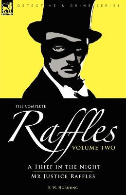 The Complete Raffles: 2-A Thief in the Night & MR Justice Raffles