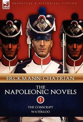 The Napoleonic Novels: Volume 1-The Conscript & Waterloo