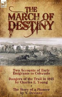 The March of Destiny: Two Accounts of Early Emigrants to Colorado