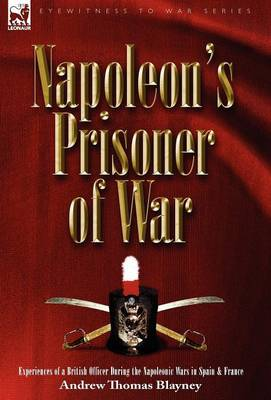 Napoleon's Prisoner of War: Experiences of a British Officer During the Napoleonic Wars in Spain and France