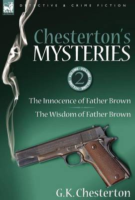 Chesterton's Mysteries: 2-The Innocence of Father Brown & the Wisdom of Father Brown