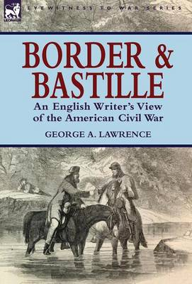 Border and Bastille: An English Writer's View of the American Civil War
