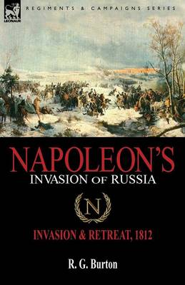 Napoleon's Invasion of Russia: Invasion & Retreat, 1812