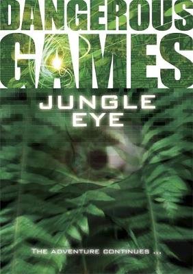 Dangerous Games: Jungle Eye!