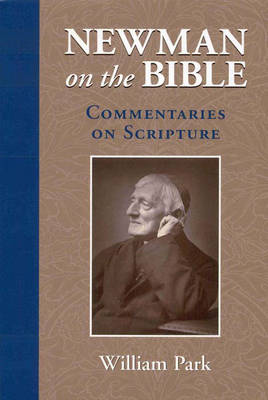 Newman on the Bible: Commentaries on Scripture