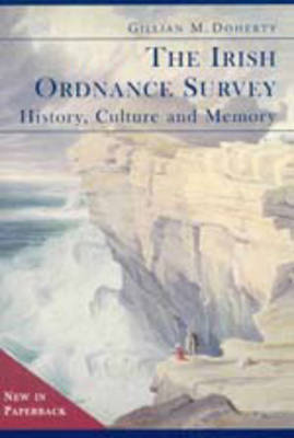 The Irish Ordnance Survey: History, Culture and Memory