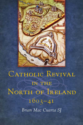 Catholic Revival in the North of Ireland, 1603-41