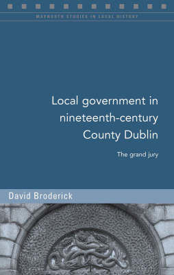 Local Government in Nineteenth-Century County Dublin
