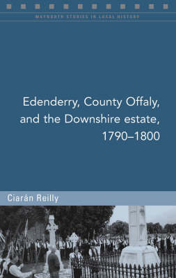 Edenderry and the Downshire Estate, 1790-1800