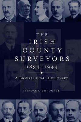 The Irish County Surveyors: A Biographical Dictionary