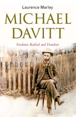 Michael Davitt: Freelance Radical and Frondeur
