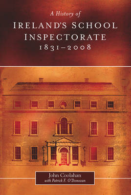 A History of Ireland's School Inspectorate, 1831-2008