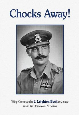 Chocks Away!: World War II Memoirs and Letters