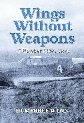 Wings without Weapons: Memoirs of a Ferry Pilot with RAF Transport Command in Africa, the Middle East and India During World War 2