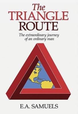 The Triangle Route: The Remarkable Early Life of a Young Jamaican in the 1950s and 60s