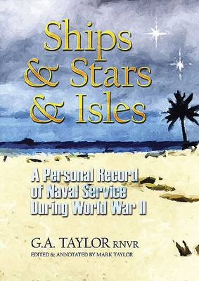 Ships and Stars and Isles: A Personal Record of Naval Service During World War II