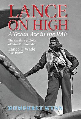 Lance on High: A Texan Ace in the RAF