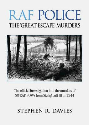 "RAF Police: The ""Great Escape"" Murders"