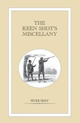 The Keen Shot's Miscellany