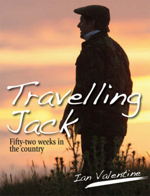Travelling Jack: Fifty Two Weeks in the Country