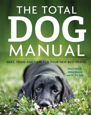 The Total Dog Manual: Meet, Train and Care for Your New Best Friend