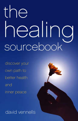 The Healing Sourcebook: Discover Your Own Path to Better Health and Inner Peace