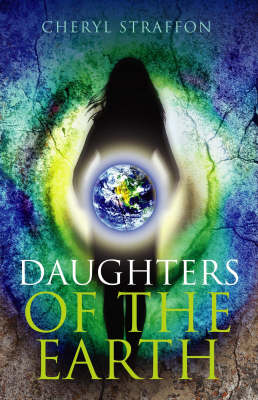 Daughters of the Earth: Goddess Spirituality for the 21st Century