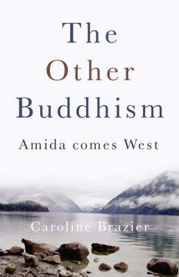 The Other Buddhism: Amida Comes West