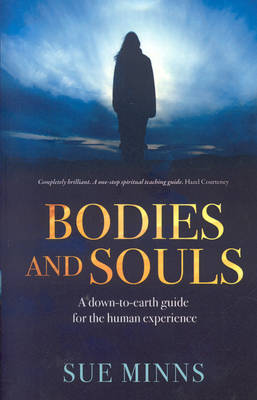 Bodies and Souls: A Down-to-earth Guide for the Human Experience
