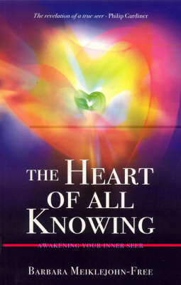 The Heart of All Knowing: Awakening Your Inner Seer