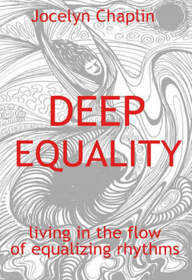 Deep Equality: Living in the Flow of Natural Rhythms