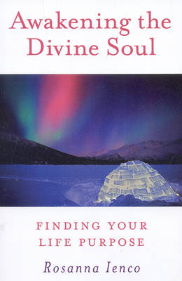 Awakening the Divine Soul: Finding Your Life Purpose